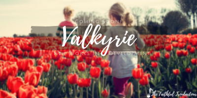 Coming Soon! Valkyrie